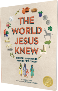 The World Jesus Knew: A Curious Kid's Guide to Life in the First Century