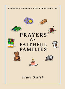 Prayers for Faithful Families: Everyday Prayers for Everyday Life