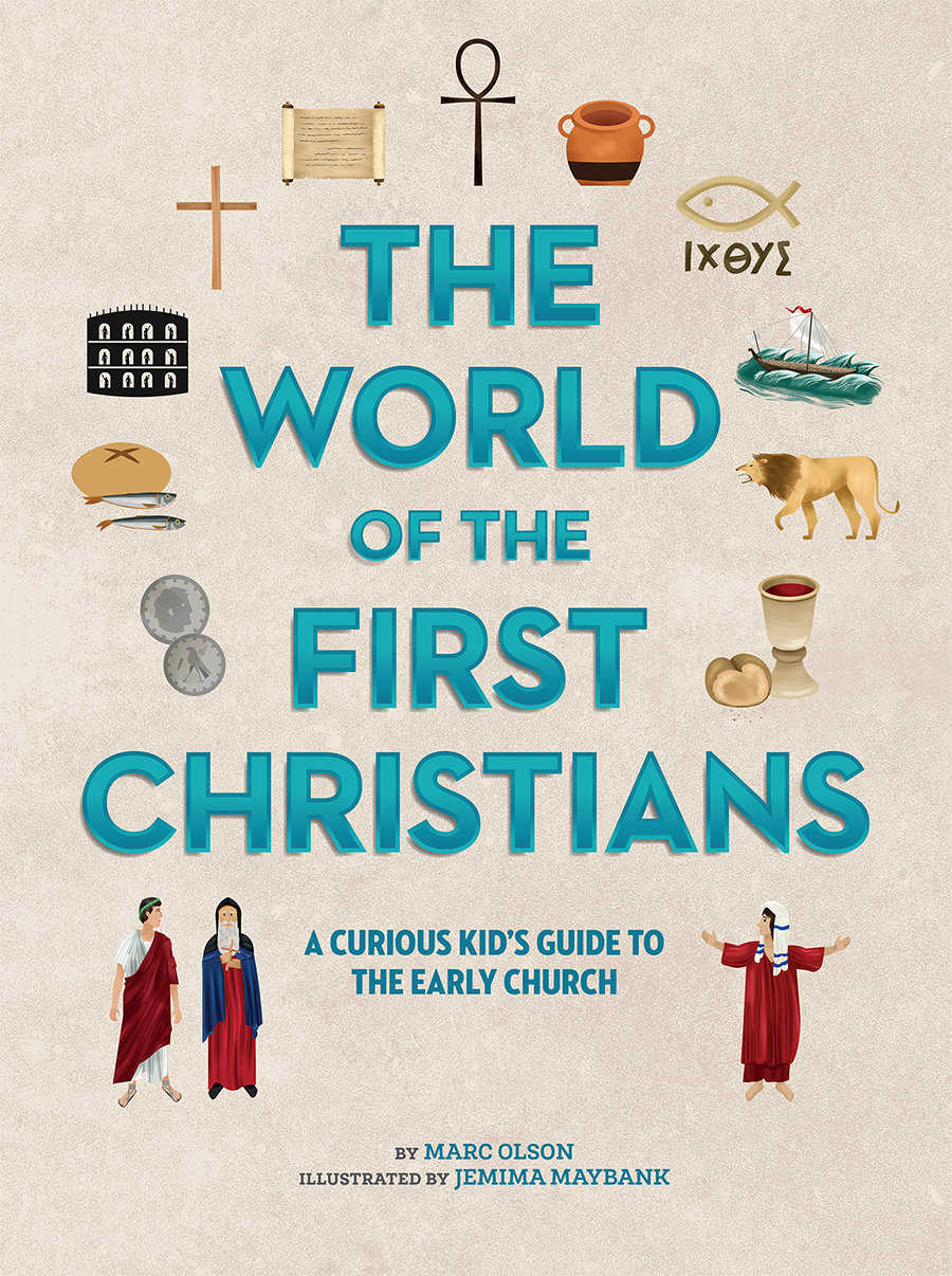 The World of the First Christians: A Curious Kid's Guide to the Early Church