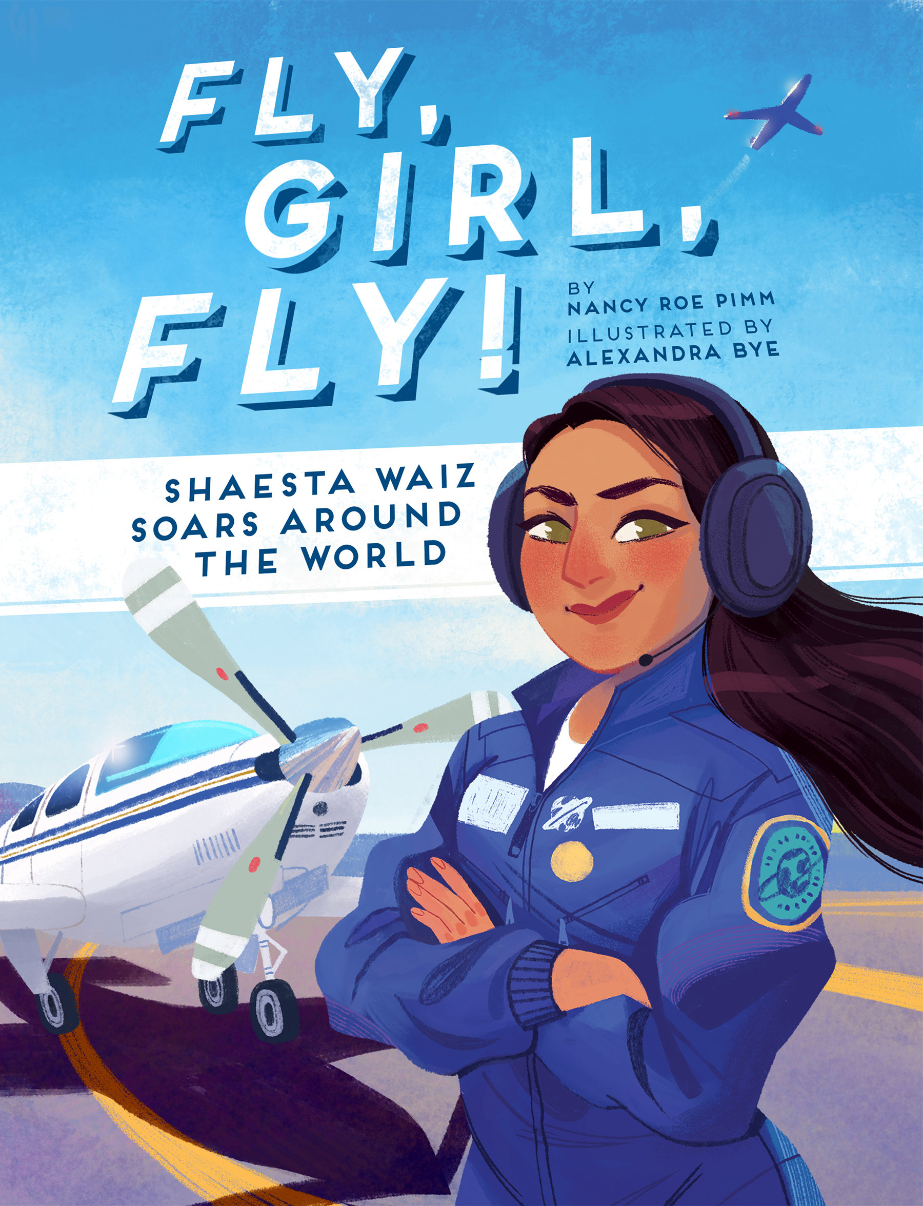 Fly Girl Fly Shaesta Waiz Soars Around The World Beaming Books