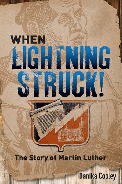 When Lightning Struck!: The Story of Martin Luther (Hardcover/eBook)
