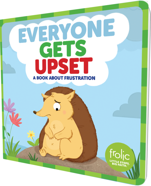 Everyone Gets Upset: A Book about Frustration