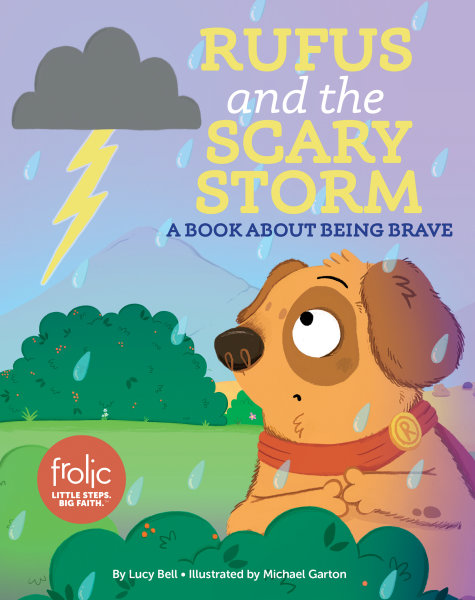 Rufus and the Scary Storm: A Book about Being Brave