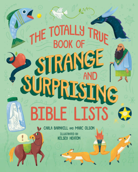 The Totally True Book of Strange and Surprising Bible Lists